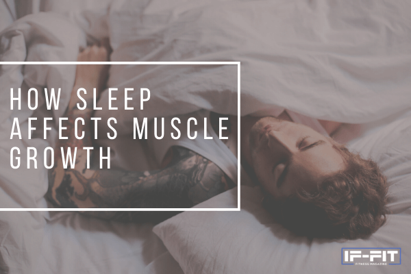 How Sleep Affects Muscle Growth 2
